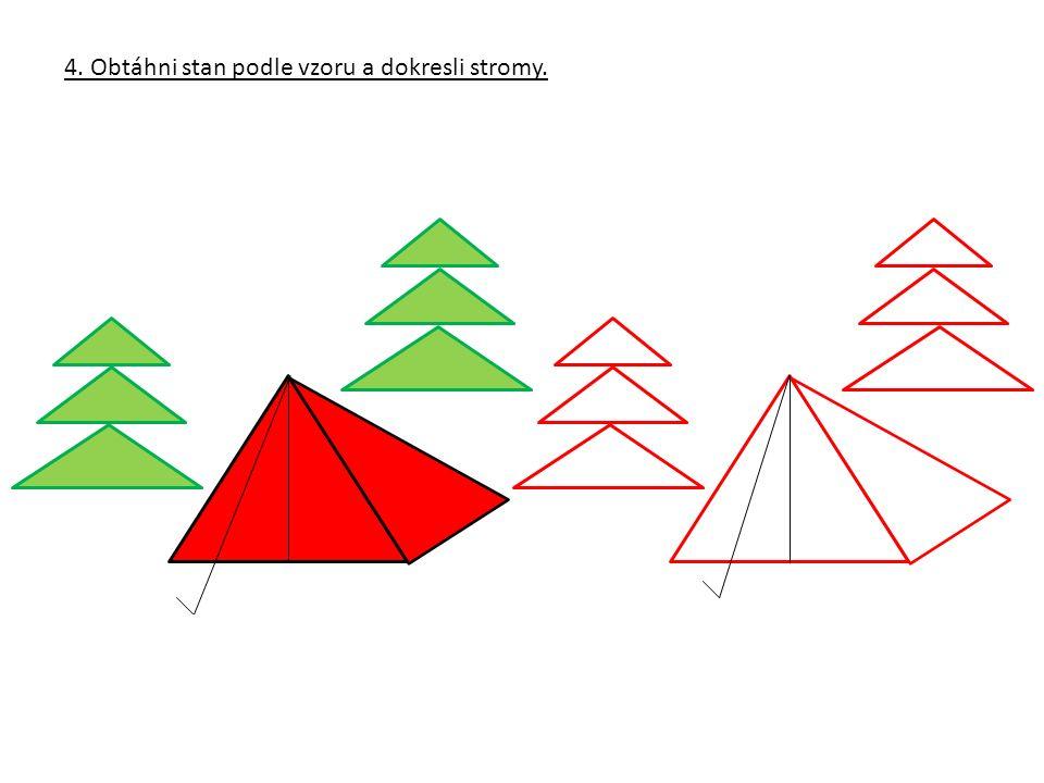 4. Obtáhni stan podle vzoru a dokresli stromy.