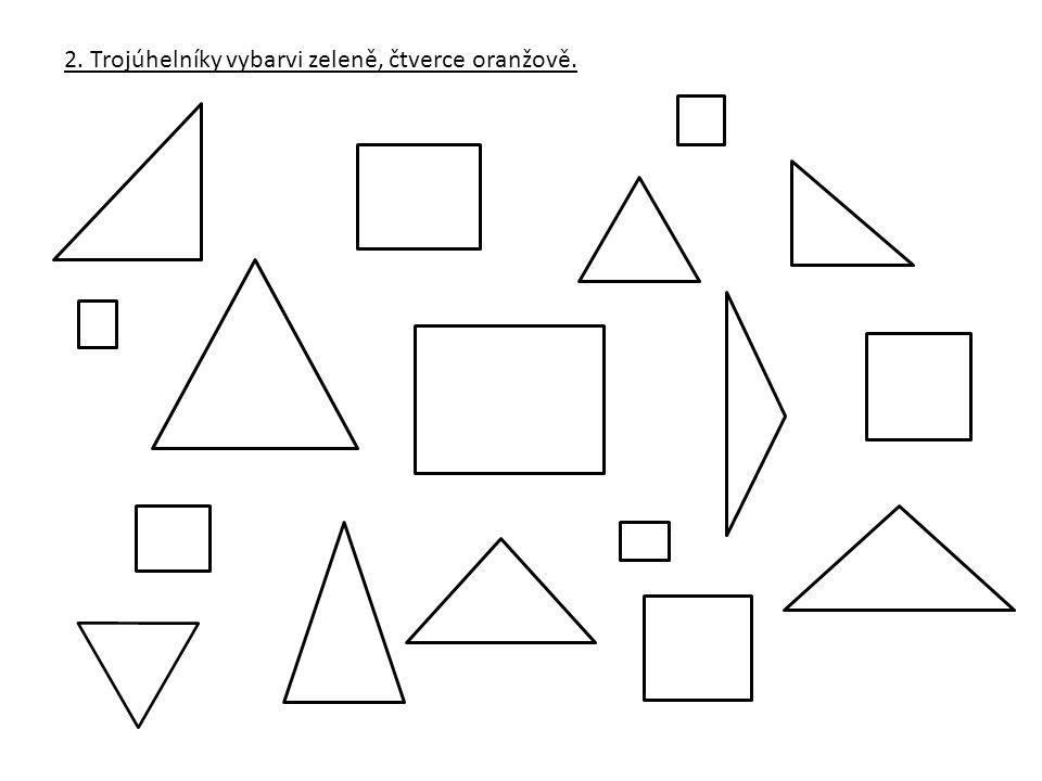 2. Trojúhelníky vybarvi zeleně, čtverce oranžově.