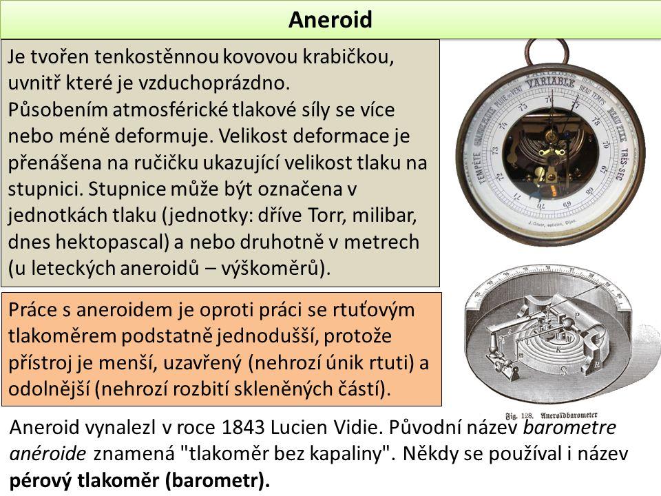 Aneroid Práce s aneroidem je oproti práci se rtuťovým tlakoměrem podstatně jednodušší, protože přístroj je menší, uzavřený (nehrozí únik rtuti) a odolnější (nehrozí rozbití skleněných částí).