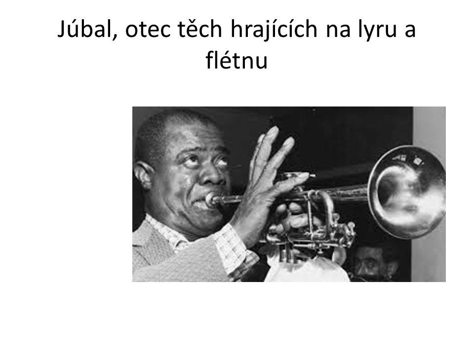 Júbal, otec těch hrajících na lyru a flétnu