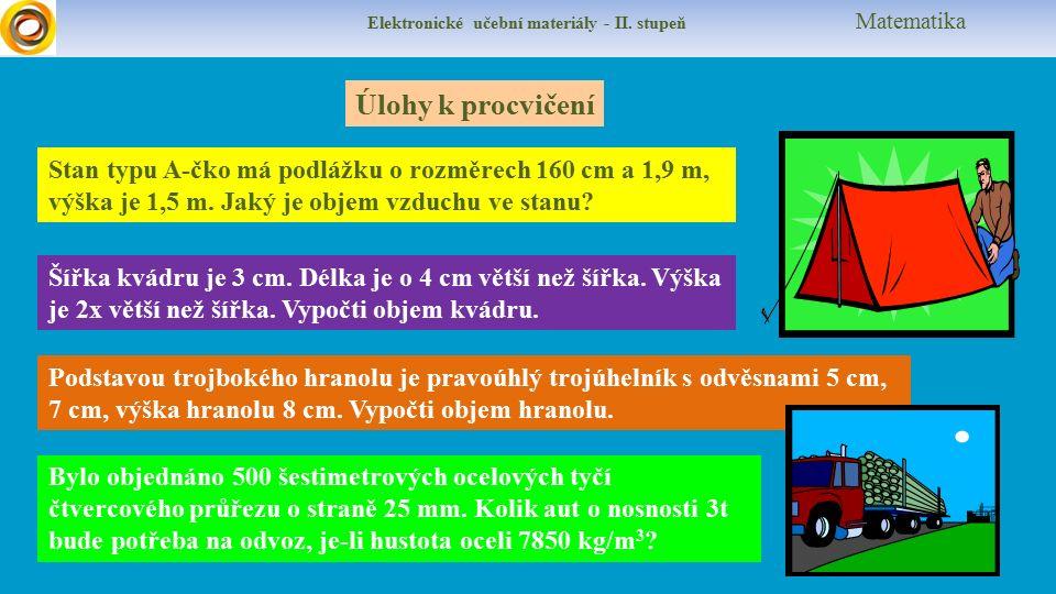 Elektronické učební materiály - II. stupeň Matematika Úlohy k procvičení Šířka kvádru je 3 cm.