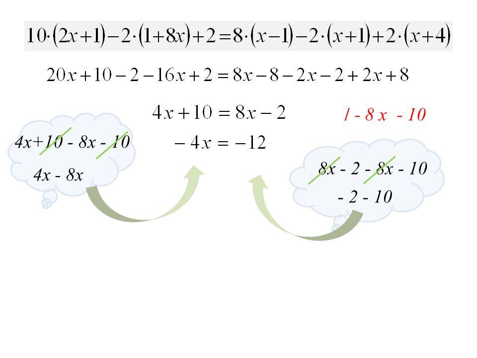 / - 8 x - 10 4x+10 - 8x - 10 4x - 8x - 2 - 10 8x - 2 - 8x - 10