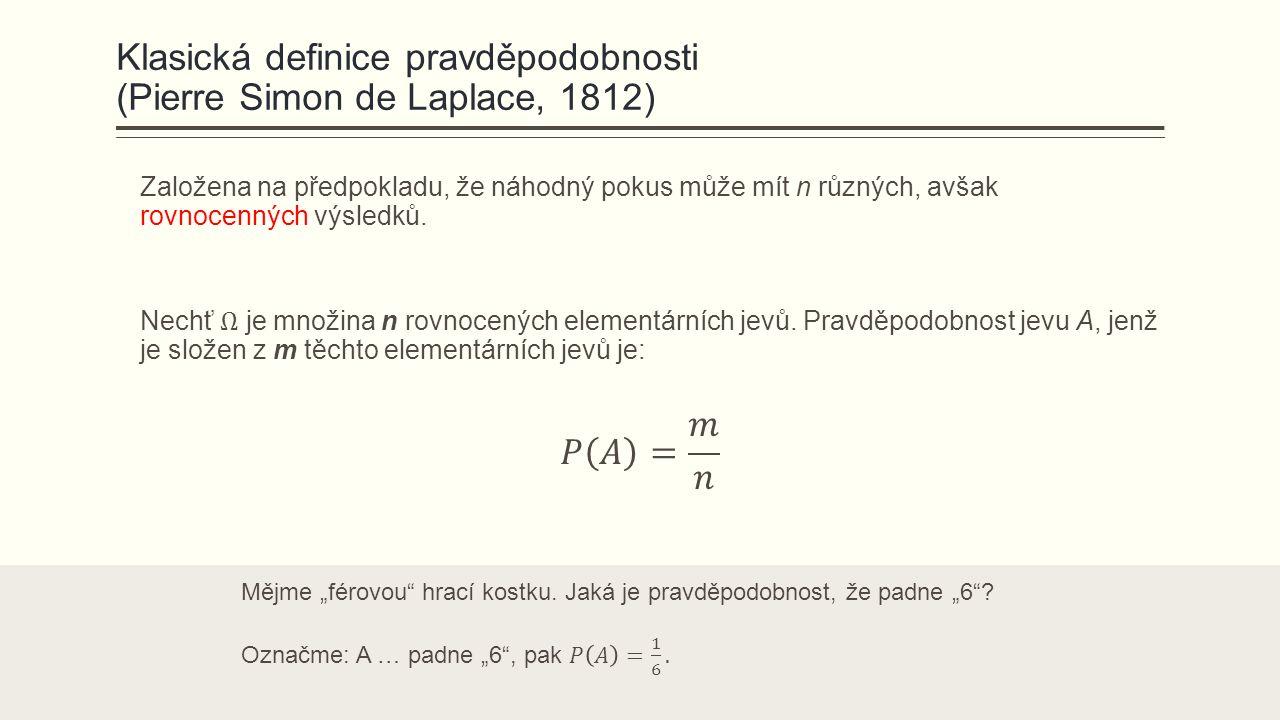 Klasická definice pravděpodobnosti (Pierre Simon de Laplace, 1812)