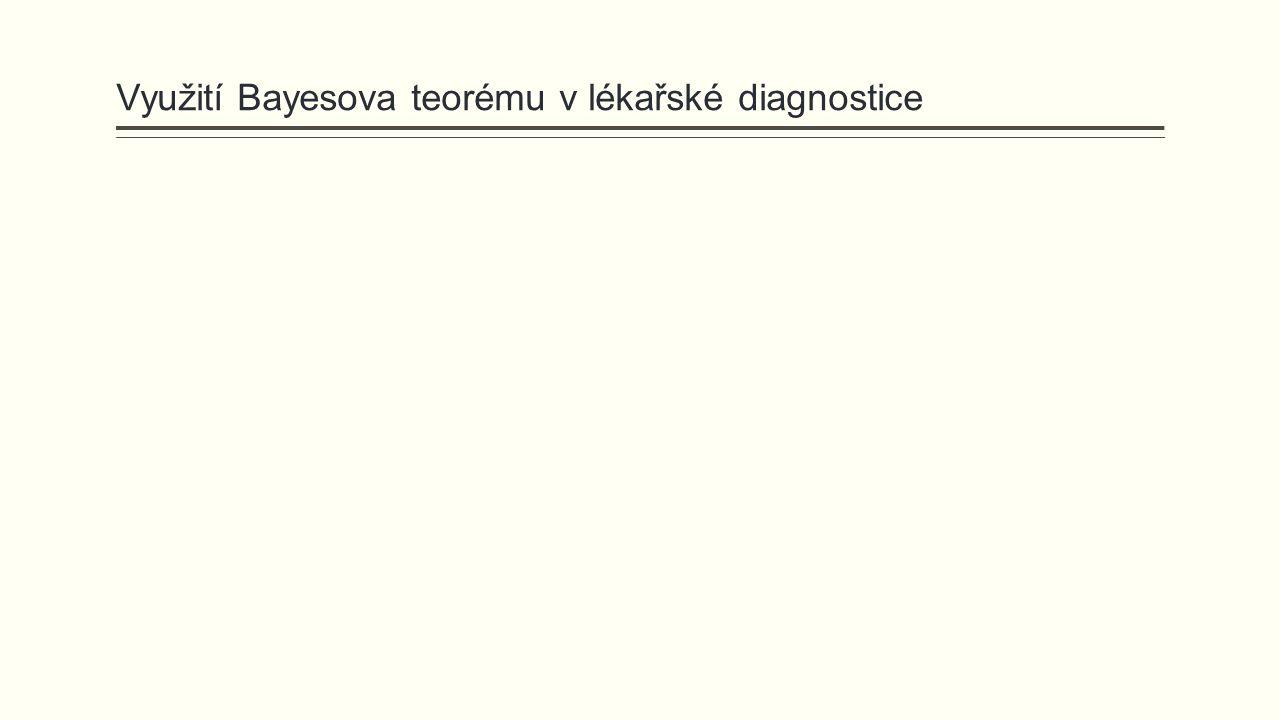 Využití Bayesova teorému v lékařské diagnostice