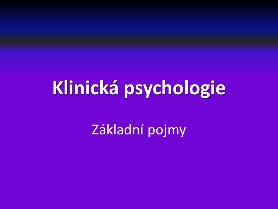 Klinická psychologie Základní pojmy
