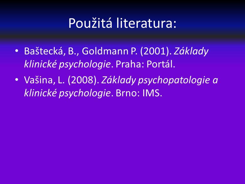 Použitá literatura: Baštecká, B., Goldmann P. (2001).
