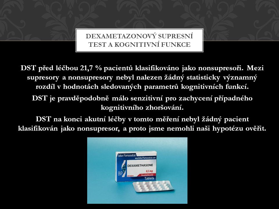 DST před léčbou 21,7 % pacientů klasifikováno jako nonsupresoři.
