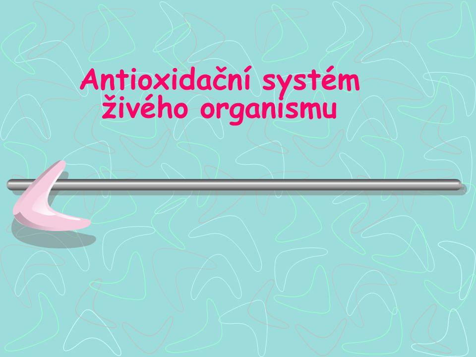 Antioxidační systém živého organismu