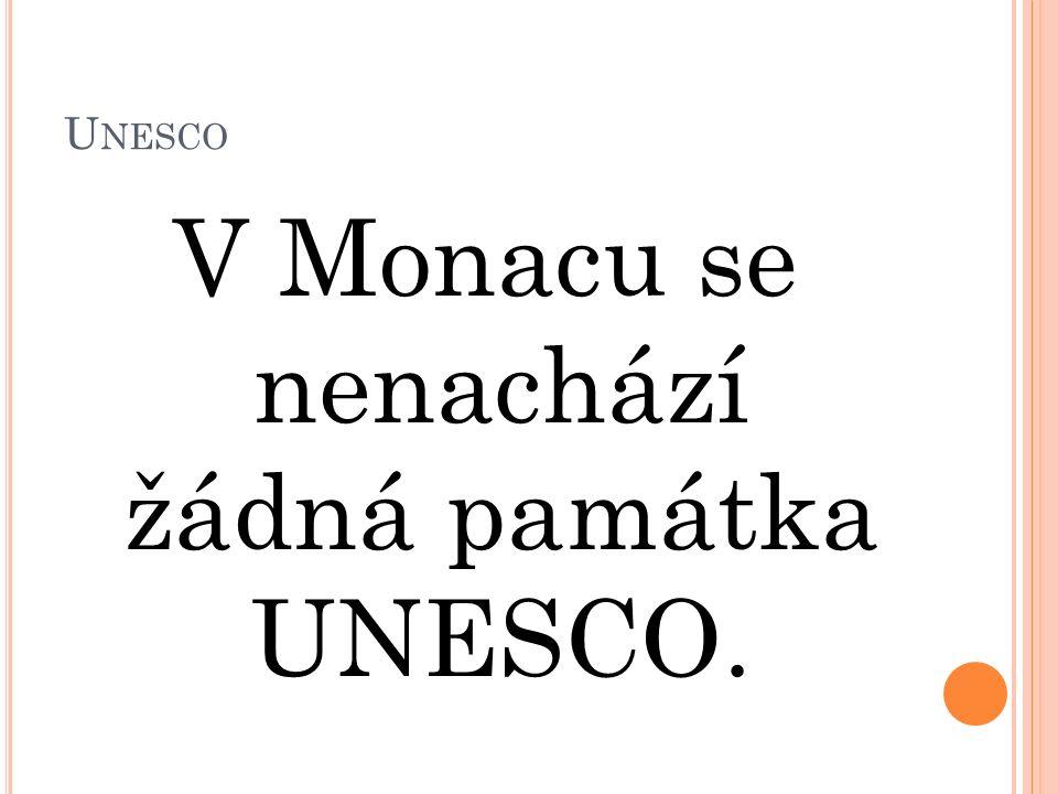 U NESCO V Monacu se nenachází žádná památka UNESCO.