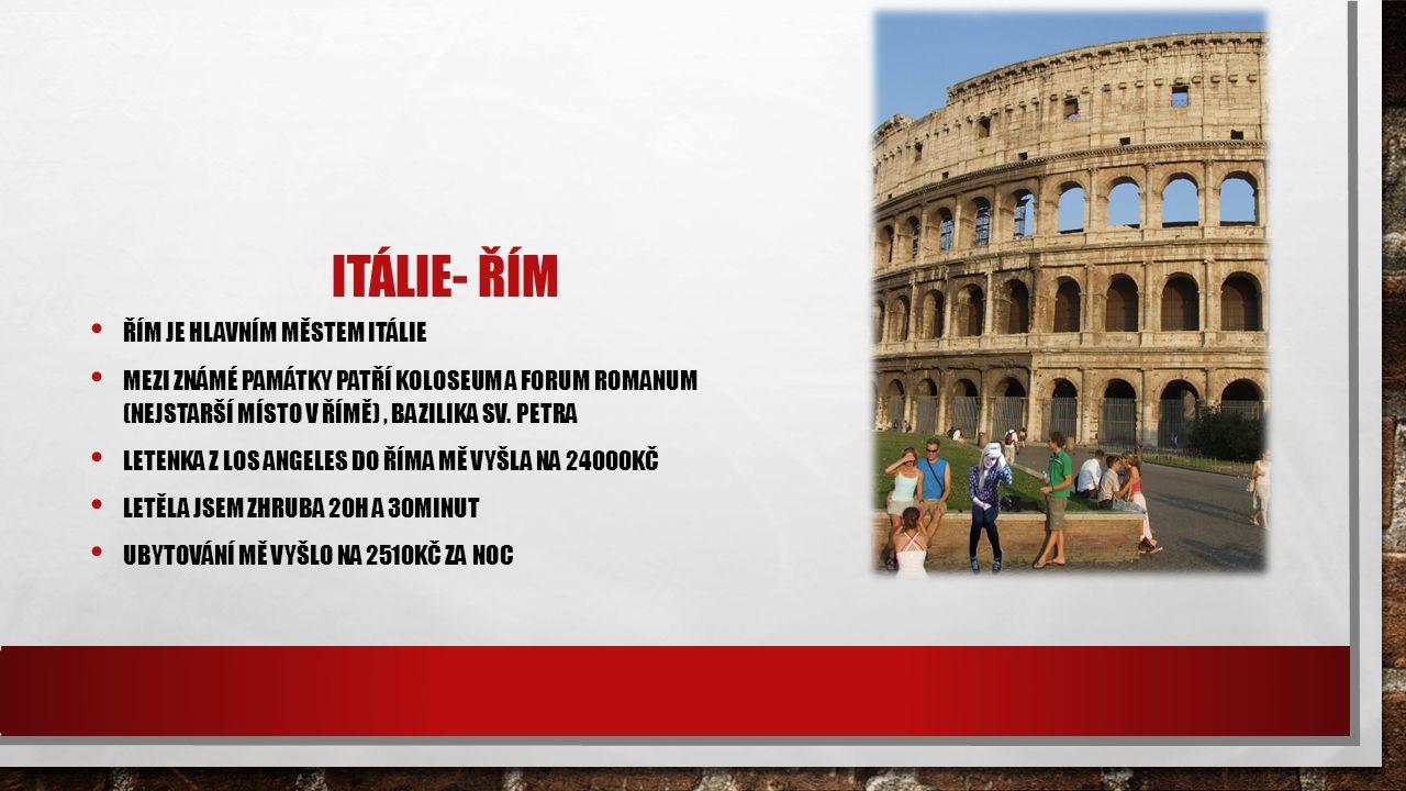 ITÁLIE- ŘÍM ŘÍM JE HLAVNÍM MĚSTEM ITÁLIE MEZI ZNÁMÉ PAMÁTKY PATŘÍ KOLOSEUM A FORUM ROMANUM (NEJSTARŠÍ MÍSTO V ŘÍMĚ), BAZILIKA SV.
