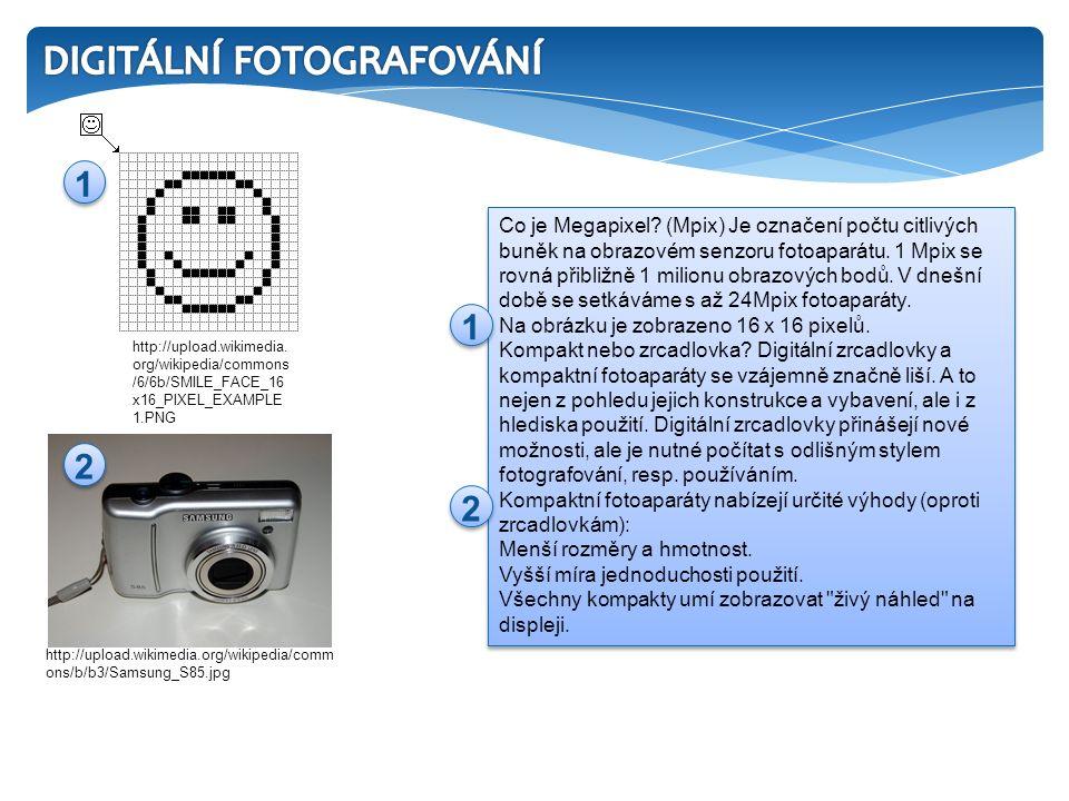 Co je Megapixel.(Mpix) Je označení počtu citlivých buněk na obrazovém senzoru fotoaparátu.
