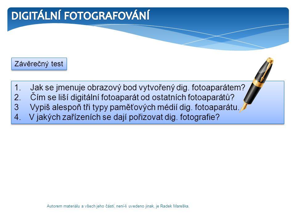 1.Jak se jmenuje obrazový bod vytvořený dig. fotoaparátem.