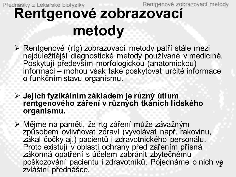 Přednášky z Lékařské biofyziky Rentgenové zobrazovací metody 33 Příklady výpočetních tomogramů Metastatické léze v mozku http://www.mc.vanderbilt.edu/vumcdept/emerg ency/mayxr3.html Rozsáhlý subkapsulární hematom sleziny u pacienta po autonehodě http://www.mc.vanderbilt.edu/vumcdept/emergency/apr7xr 1a.html