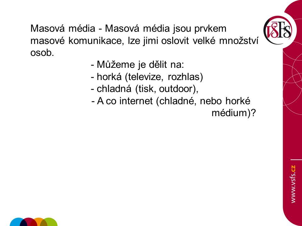 Masová média - Masová média jsou prvkem masové komunikace, lze jimi oslovit velké množství osob.
