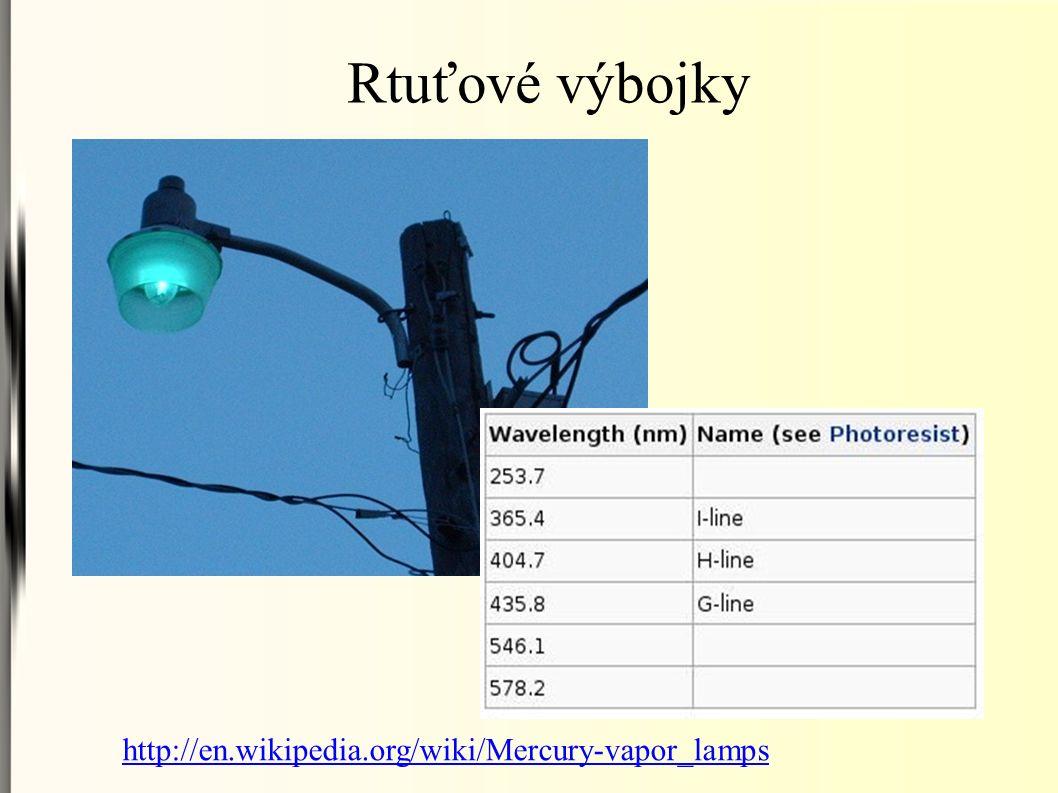 Rtuťové výbojky http://en.wikipedia.org/wiki/Mercury-vapor_lamps
