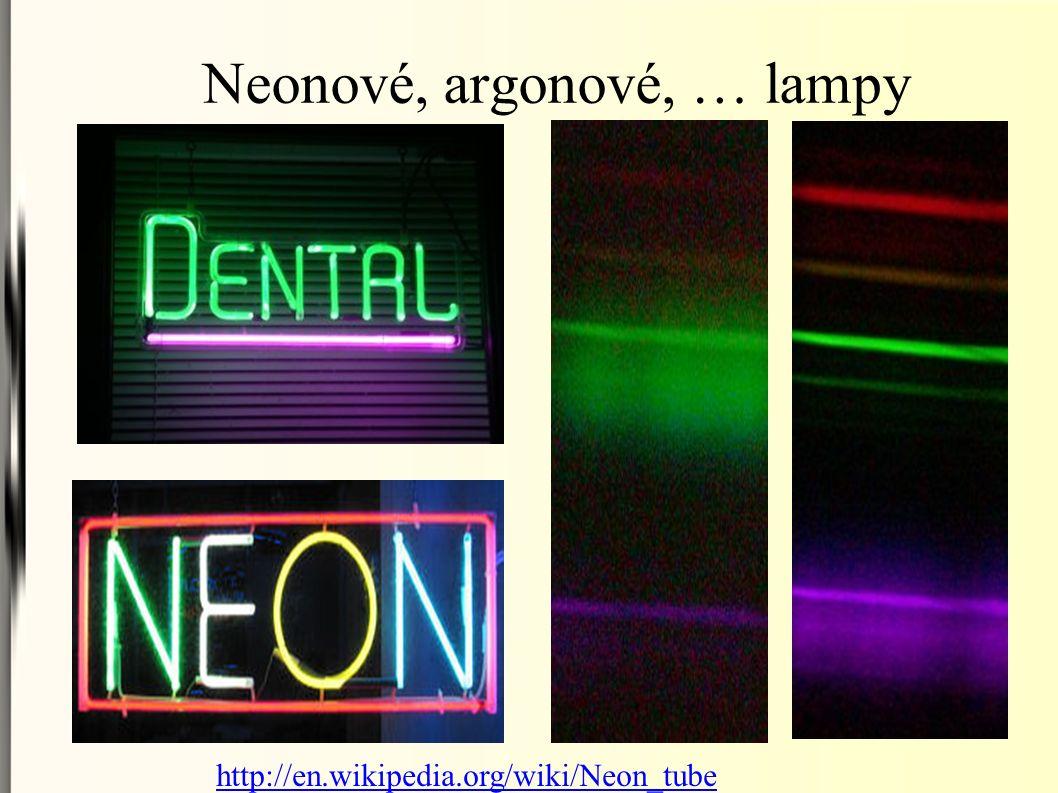 Neonové, argonové, … lampy http://en.wikipedia.org/wiki/Neon_tube