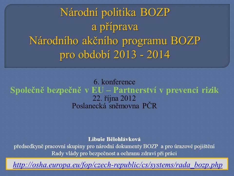 Národní politika BOZP a příprava Národního akčního programu BOZP pro období 2013 - 2014 6.