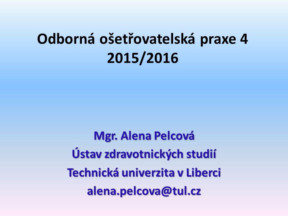 Odborná ošetřovatelská praxe 4 2015/2016 Mgr.