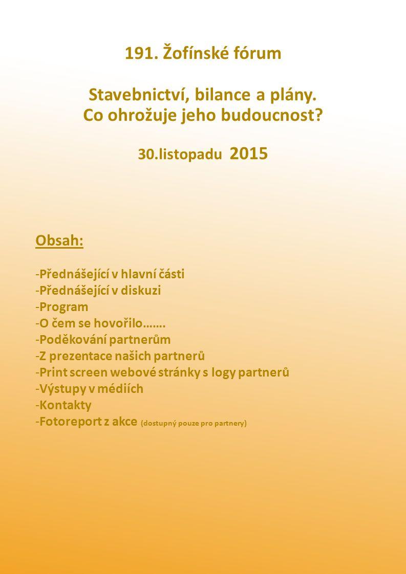 191. Žofínské fórum Stavebnictví, bilance a plány.