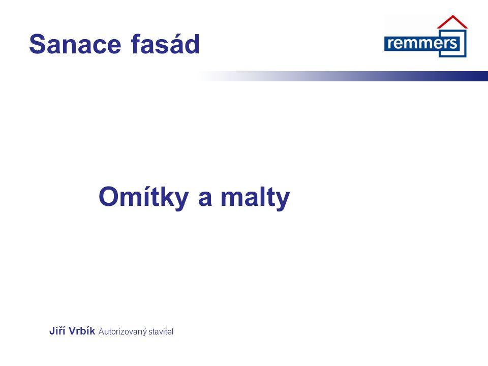 Sanace fasád Omítky a malty Jiří Vrbík Autorizovaný stavitel