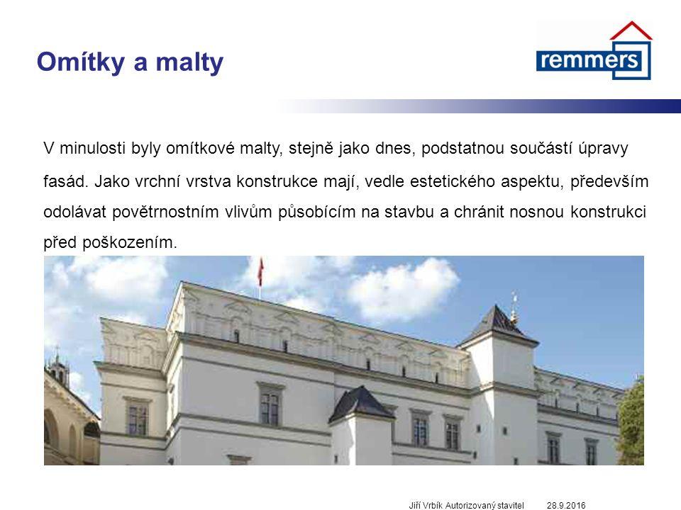 Omítky a malty 28.9.2016Jiří Vrbík Autorizovaný stavitel V minulosti byly omítkové malty, stejně jako dnes, podstatnou součástí úpravy fasád.