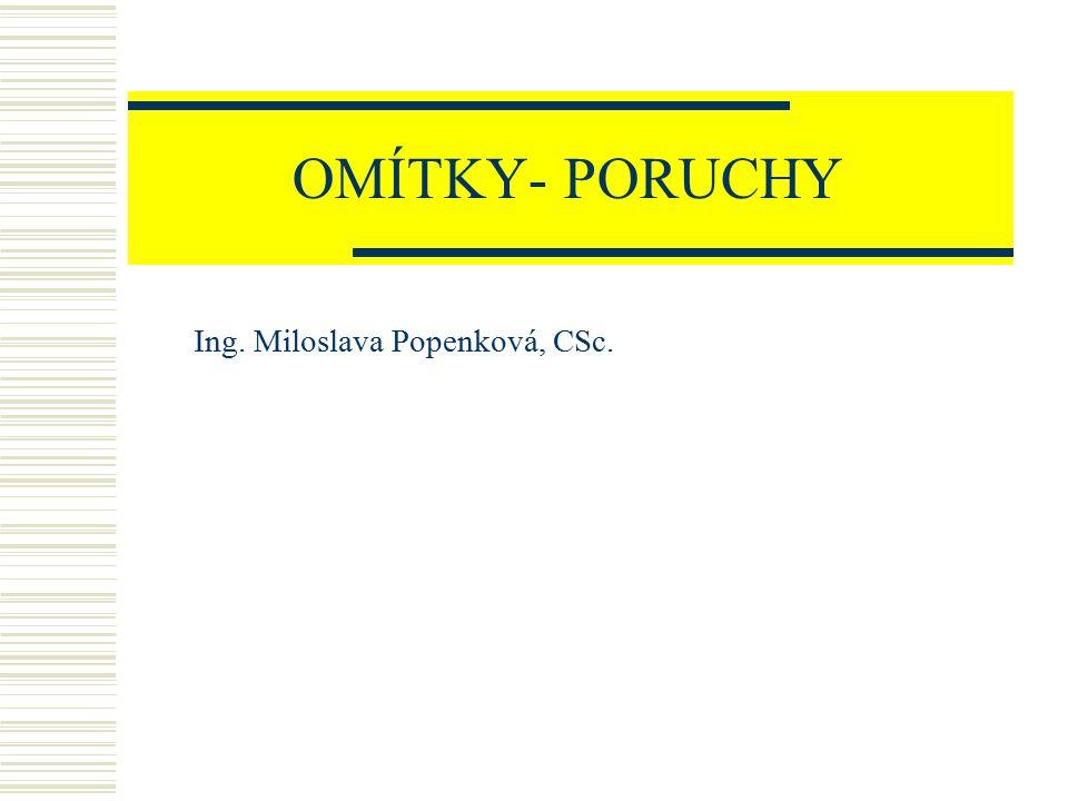 OMÍTKY- PORUCHY Ing. Miloslava Popenková, CSc.