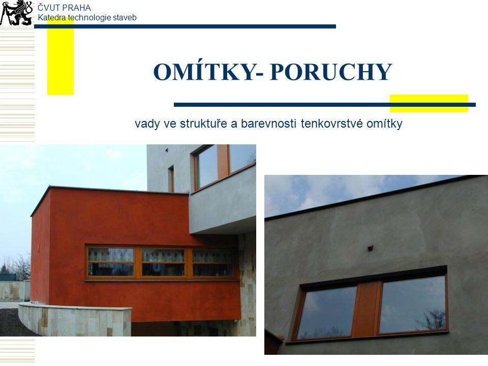 Vady ve struktuře vnitřní omítky ČVUT PRAHA Katedra technologie staveb OMÍTKY- PORUCHY Dtto vnější omítky