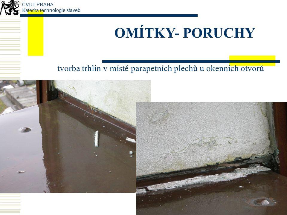 OMÍTKY- PORUCHY Losova vila po rekonstrukci ČVUT PRAHA Katedra technologie staveb