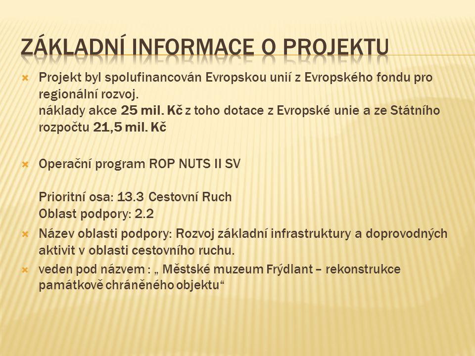  Projekt byl spolufinancován Evropskou unií z Evropského fondu pro regionální rozvoj.