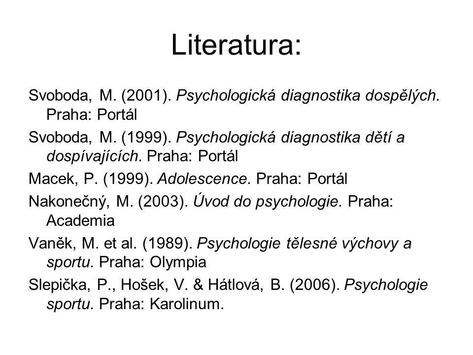 Literatura: Svoboda, M. (2001). Psychologická diagnostika dospělých.
