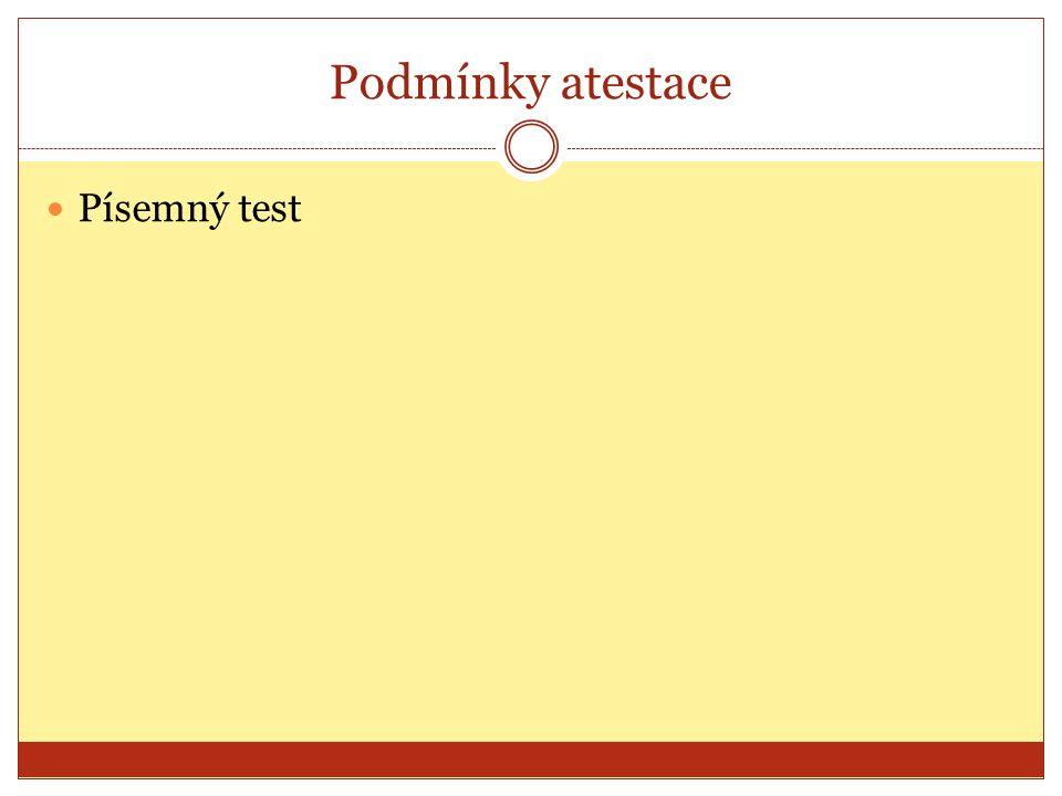 Podmínky atestace Písemný test