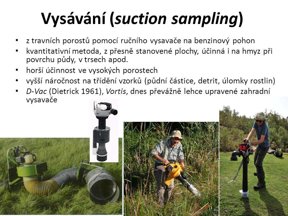 Vysávání (suction sampling) z travních porostů pomocí ručního vysavače na benzinový pohon kvantitativní metoda, z přesně stanovené plochy, účinná i na hmyz při povrchu půdy, v trsech apod.
