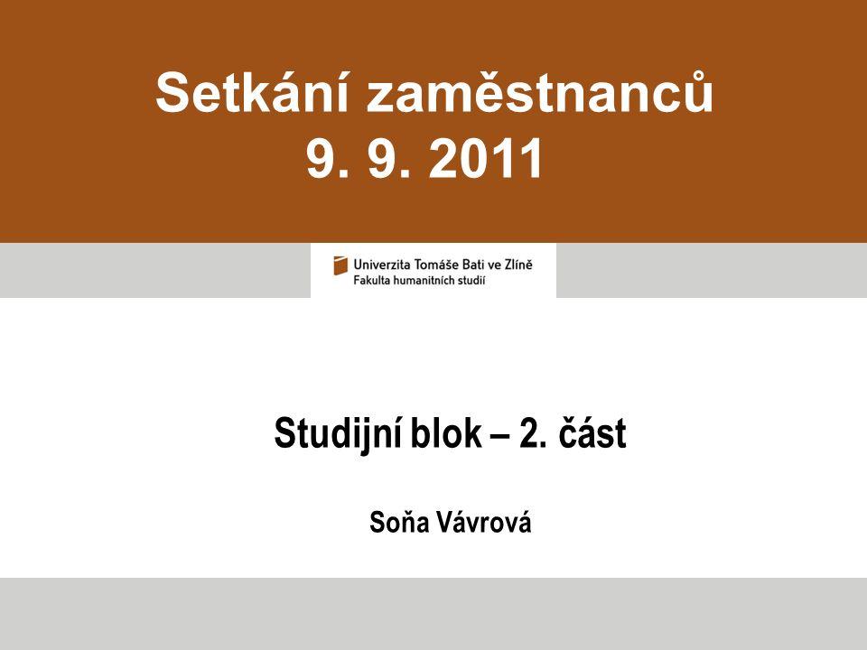 Setkání zaměstnanců 9. 9. 2011 Studijní blok – 2. část Soňa Vávrová