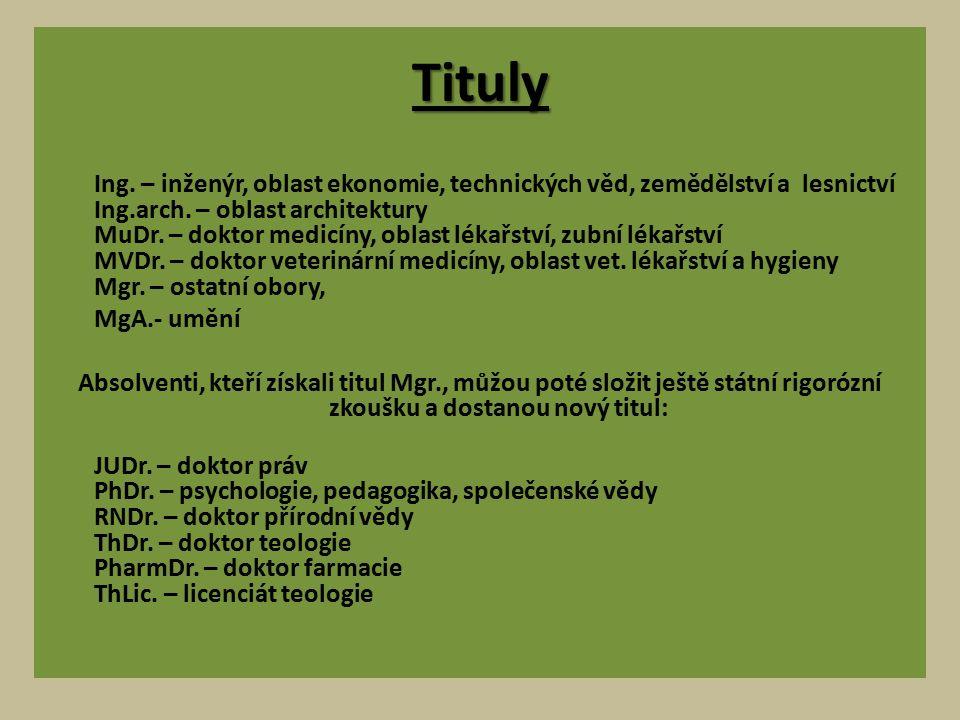 Tituly Ing. – inženýr, oblast ekonomie, technických věd, zemědělství a lesnictví Ing.arch.