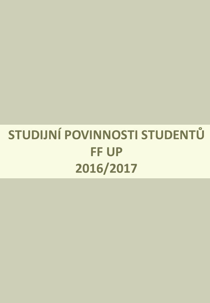 STUDIJNÍ POVINNOSTI STUDENTŮ FF UP 2016/2017