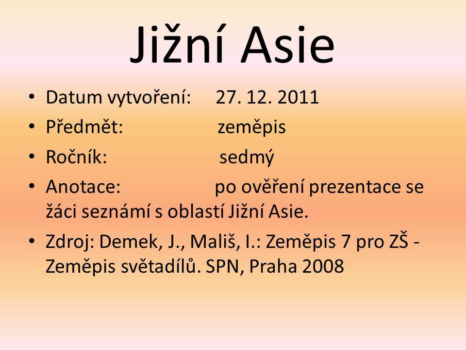 Jižní Asie Datum vytvoření: 27. 12.