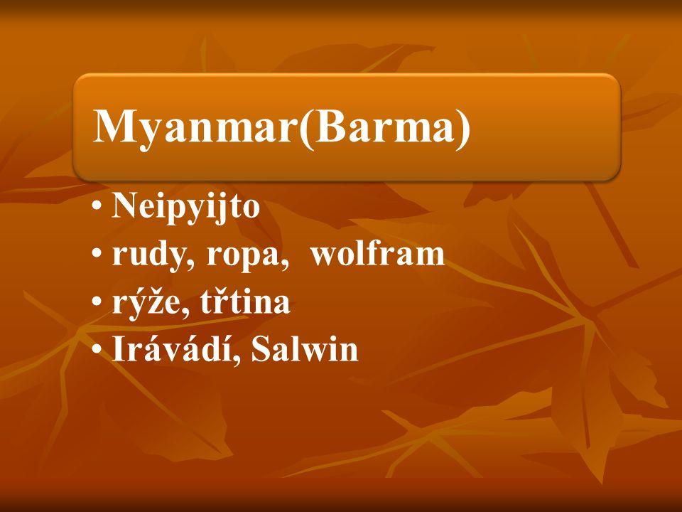 Myanmar(Barma) Neipyijto rudy, ropa, wolfram rýže, třtina Irávádí, Salwin