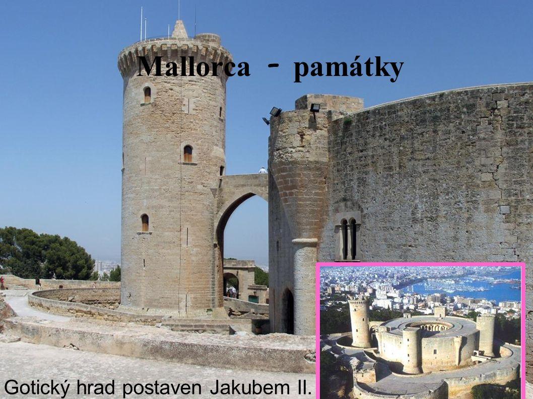 Mallorca - pam á tky Gotický hrad postaven Jakubem II.