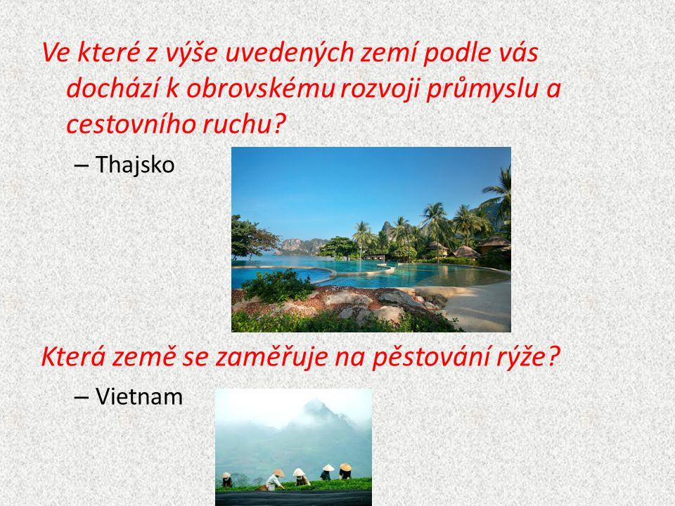 Ve které z výše uvedených zemí podle vás dochází k obrovskému rozvoji průmyslu a cestovního ruchu.