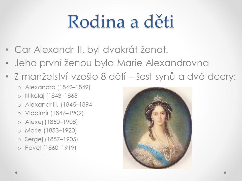 Rodina a děti Car Alexandr II. byl dvakrát ženat.
