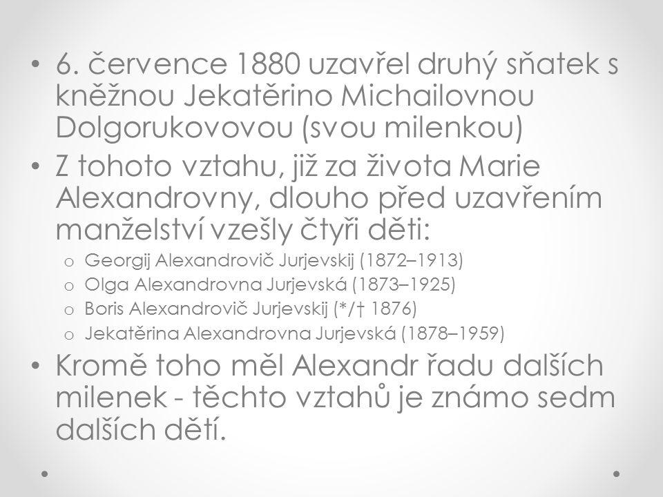 6. července 1880 uzavřel druhý sňatek s kněžnou Jekatěrino Michailovnou Dolgorukovovou (svou milenkou) Z tohoto vztahu, již za života Marie Alexandrov
