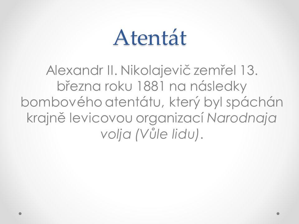 Atentát Alexandr II. Nikolajevič zemřel 13.