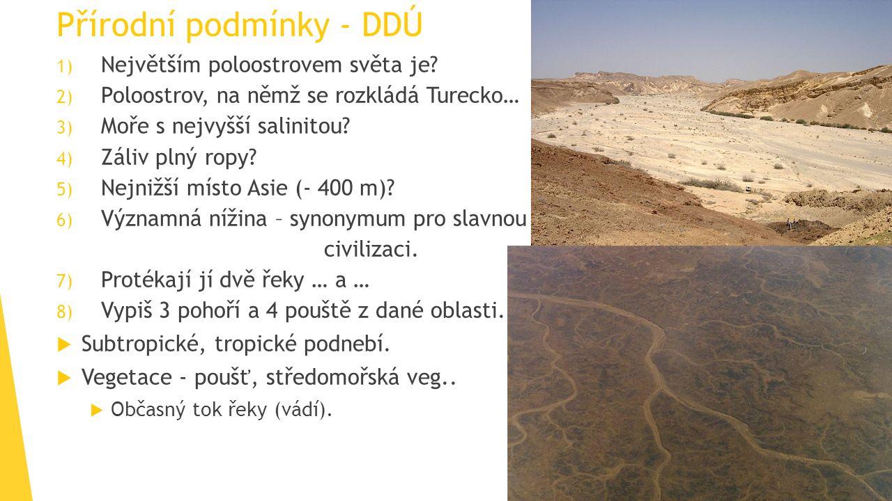Přírodní podmínky - DDÚ 1) Největším poloostrovem světa je.