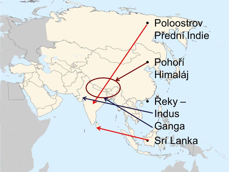 Poloostrov Přední Indie Pohoří Himaláj Řeky – Indus Ganga Srí Lanka