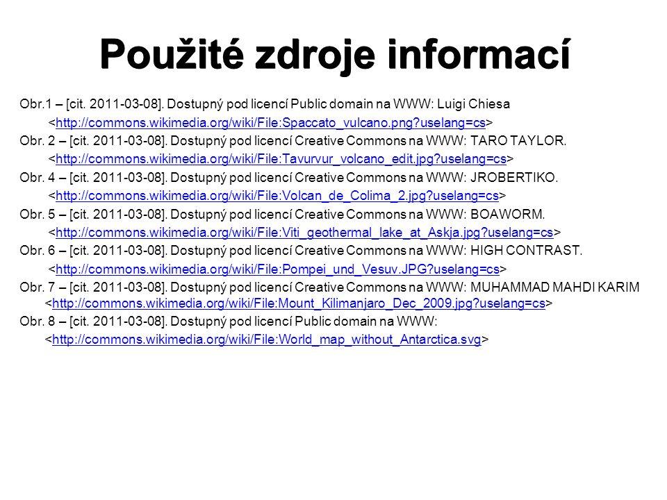 Použité zdroje informací Obr.1 – [cit. 2011-03-08].