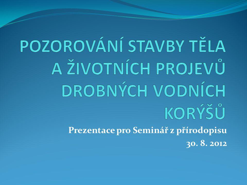 Prezentace pro Seminář z přírodopisu 30. 8. 2012