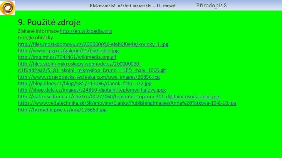 9. Použité zdroje Získané informace http://en.wikipedia.orghttp://en.wikipedia.org Google obrázky: http://files.mostkdomovu.cz/200000056-efeb0f0e4e/kr