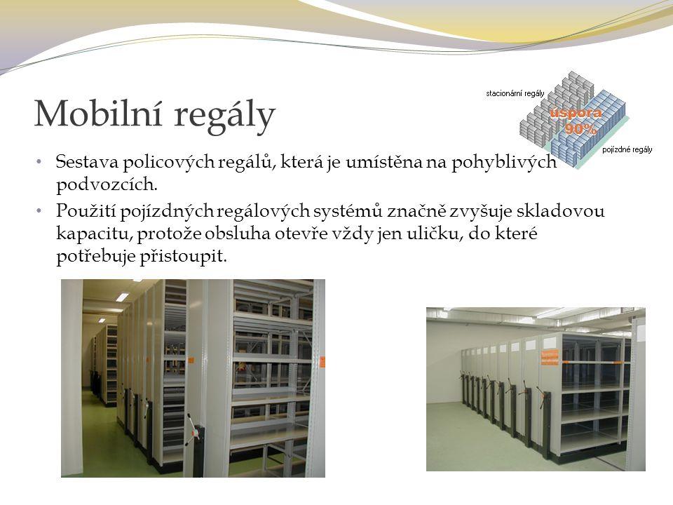Mobilní regály Sestava policových regálů, která je umístěna na pohyblivých podvozcích.