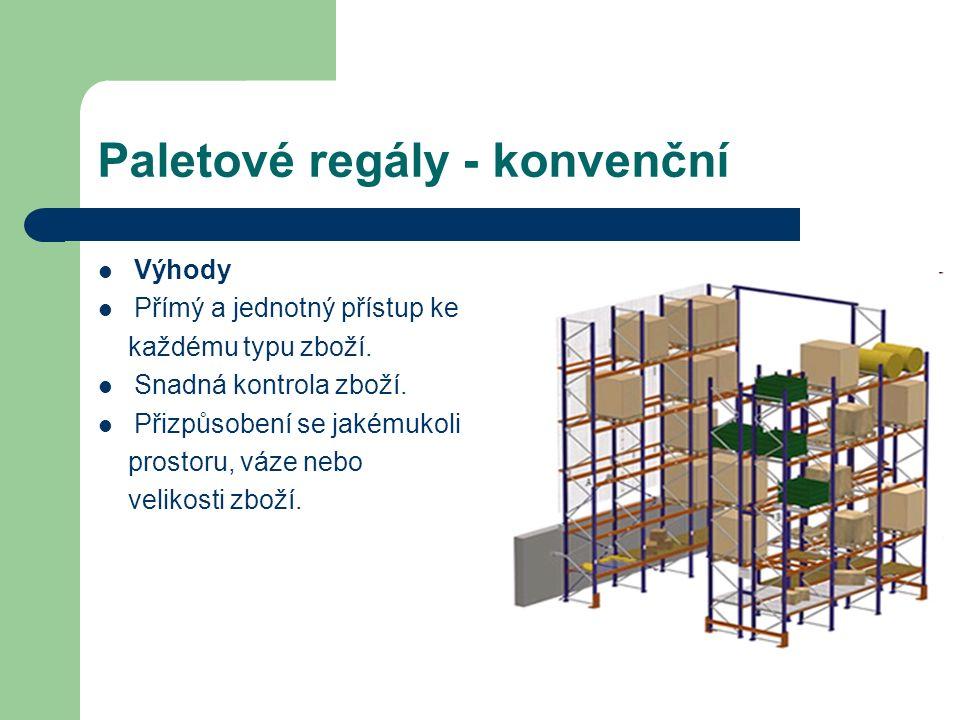 Paletové regály - konvenční Výhody Přímý a jednotný přístup ke každému typu zboží.