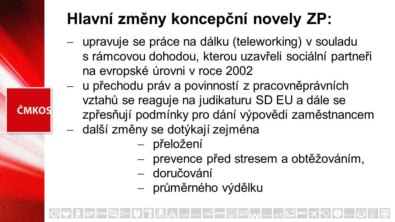 Hlavní změny koncepční novely ZP:  upravuje se práce na dálku (teleworking) v souladu s rámcovou dohodou, kterou uzavřeli sociální partneři na evrops